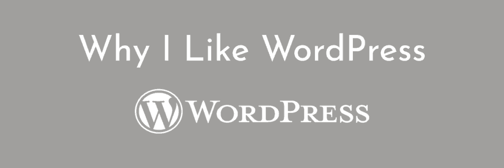 why i like wordpress