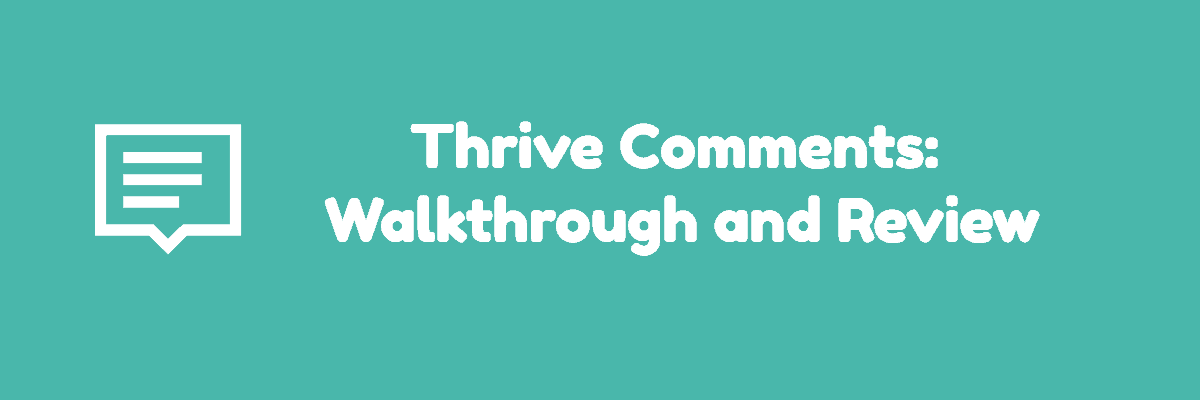 Thrive Comments: Walkthrough and Review