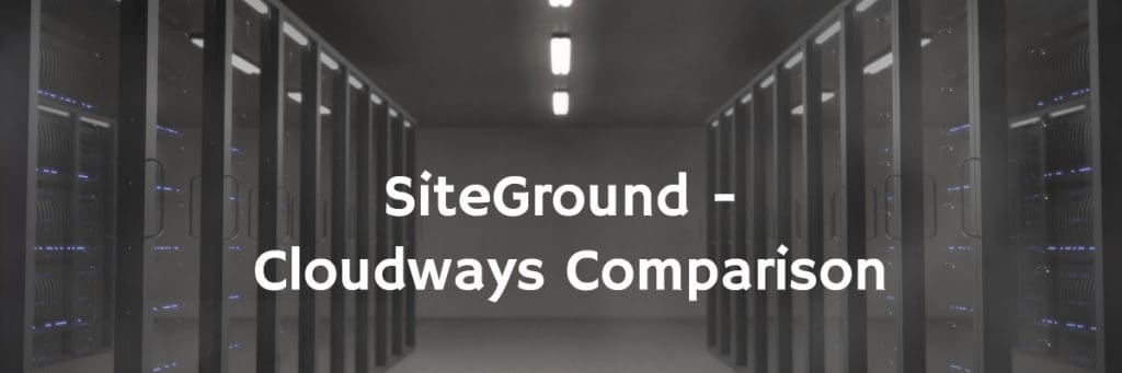 siteground cloudways comparison