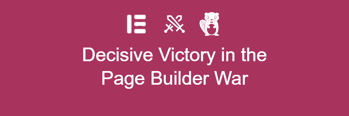 Decisive Victory in the Page Builder War