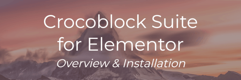 Crocoblock Suite for Elementor – Overview & Installation