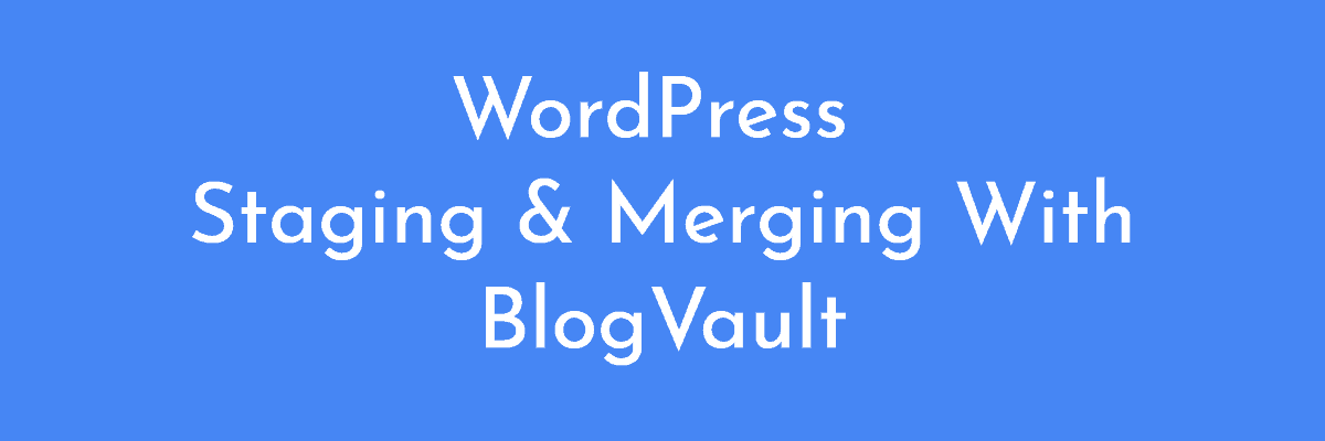 blogvault stage and merge