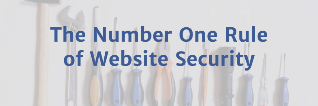 number one rule of website security