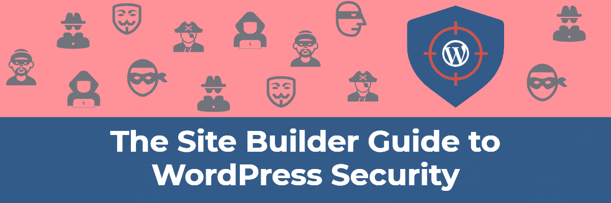 site builders guide to wordpress security