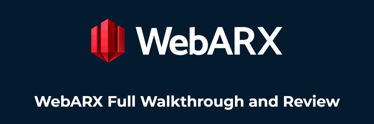 webarx full walkthrough and review