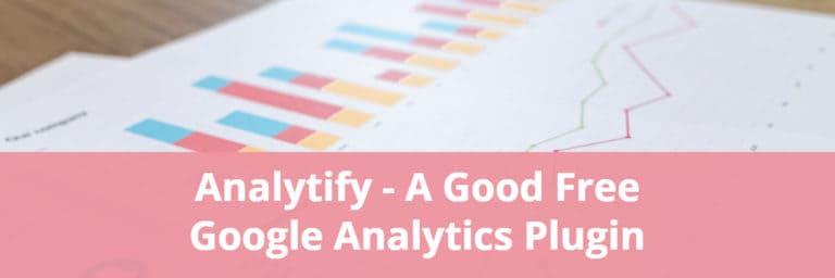 Analytify – A Good Free Google Analytics Plugin