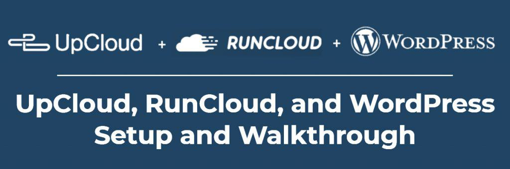 UpCloud, RunCloud, and WordPress - Setup and Walkthrough
