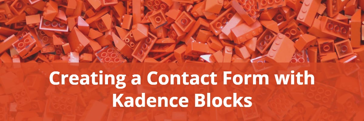 Creating a Contact Form with Kadence Blocks