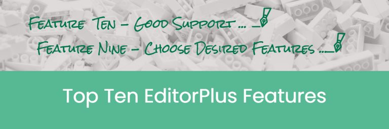 Top Ten EditorPlus Features