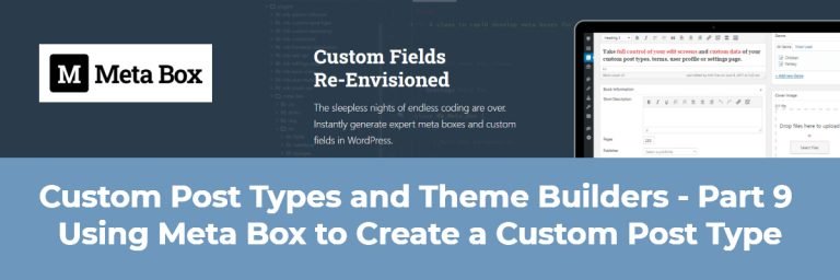 Custom Post Types and Theme Builders Part 9 Using Meta Box to Create a Custom Post Type