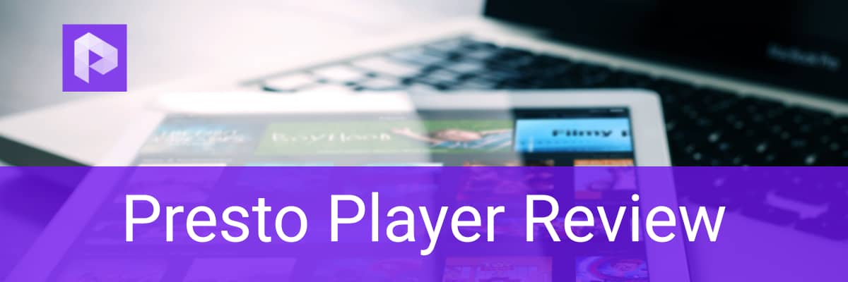 Presto Player Review
