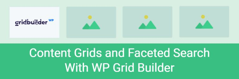 Content Grids and Faceted Search with WP Grid Builder
